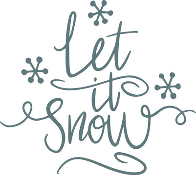 let it snow background logo sign inspirational quotes and motivational typography art lettering composition design vector