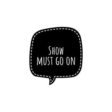 ''Show must go on'' Lettering