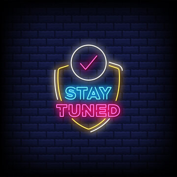 Stay tuned neon sign style text with check mark