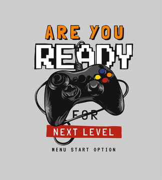 are you ready slogan with graphic art of game controller illustration