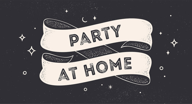 Party at Home. Vintage ribbon with text Party at Home. Black white vintage banner with ribbon, graphic design. Text party at home, black chalk background. Vector Illustration