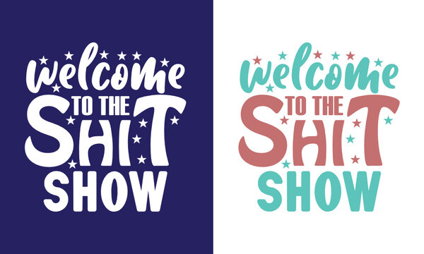 Welcome To The Shit Show SVG Cut File | Newborn Svg | Baby Shower Gift Svg | First Birthday Svg | Auntie Gift Svg | T-shirt Design