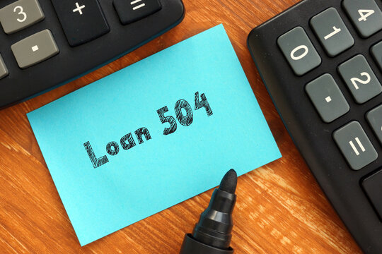 Financial concept about Loan 504 with sign on the page.
