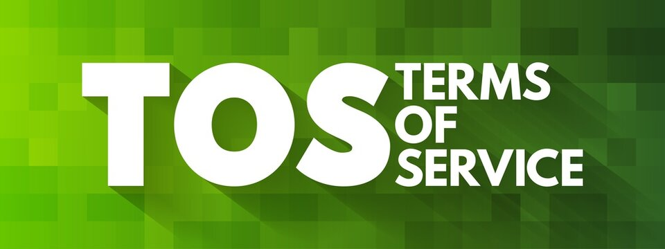TOS - Terms Of Service acronym, concept background