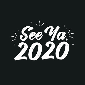 See Ya 2020, Bye 2020, New Year, 2020 Text, Vector Illustration Background