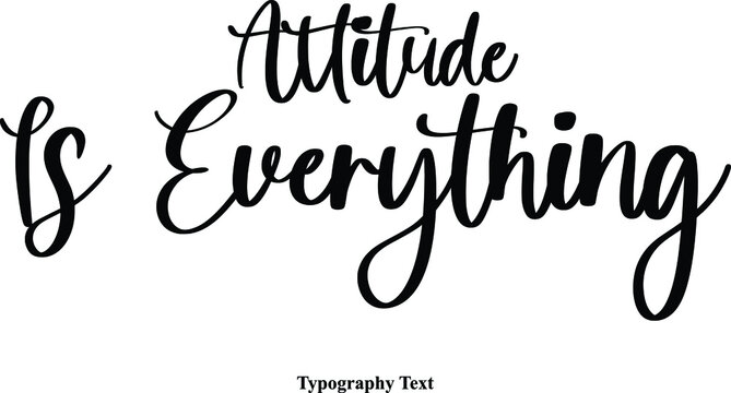 Attitude Is Everything Cursive Calligraphy Text on White Background