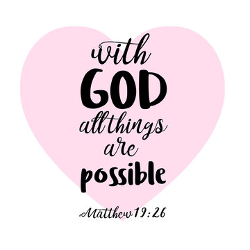 Handwritten lettering With God all things are possible. Christian poster. New Testament. Modern calligraphy. Motivational quote. Bible verse
