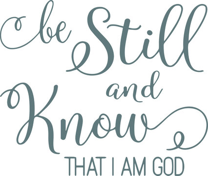 be still and know that i am god logo sign inspirational quotes and motivational typography art lettering composition design