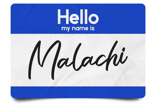 Hello my name is Malachi