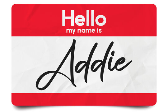 Hello my name is Addie