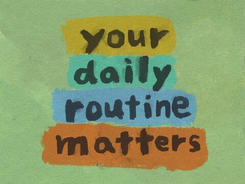 your daily routine matters concept hand painted texture