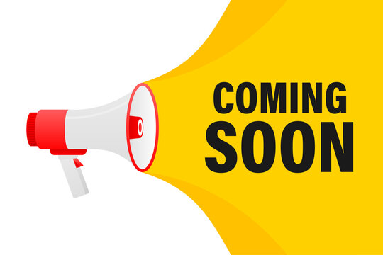 Coming soon megaphone yellow banner in 3D style on white background. Vector illustration.