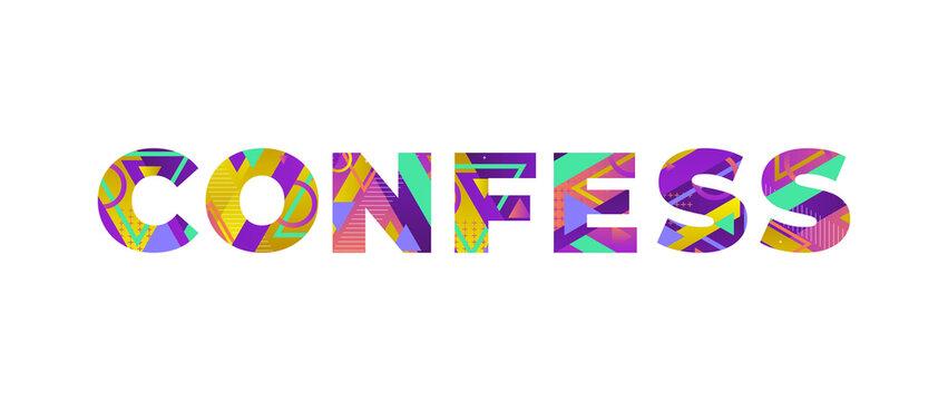 Confess Concept Retro Colorful Word Art Illustration