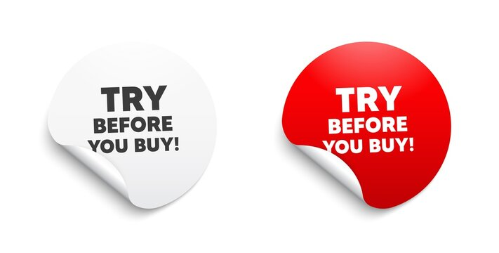 Try before you buy. Round sticker with offer message. Special offer price sign. Advertising discounts symbol. Circle sticker mockup banner. Try before you buy badge shape. Vector