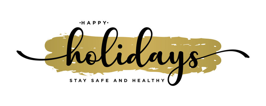 Happy Holidays ,Stay safe and healthy Text Lettering hand written calligraphic black text isolated on luxury gold background vector illustration. usable for web banners, posters and greeting cards