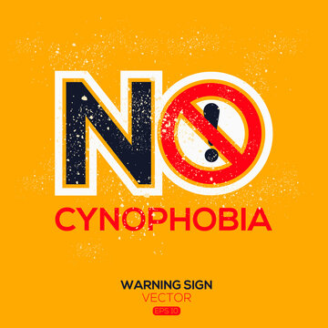 Warning sign (NO Cynophobia),written in English language, vector illustration.