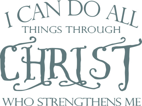 i can do all things through christ who strengthens me logo sign inspirational quotes and motivational typography art lettering composition design