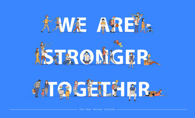We are stronger together with New normal lifestyle ideas concept. People wearing mask in flat big letters design. Vector illustration modern layout template