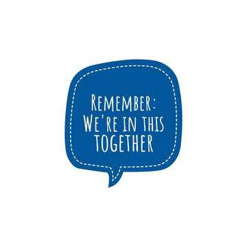 ''Remember: We are in this together'' Lettering