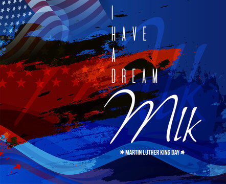 Martin Luther King Jr Day greeting card - I have a dream inspirational quote - with US flag Poster Or Banner Background.