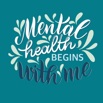 Mental Health Day Quote. Mental health begins with me. Motivational and Inspirational design for print, poster, t-shirt, badges. Vector illustration