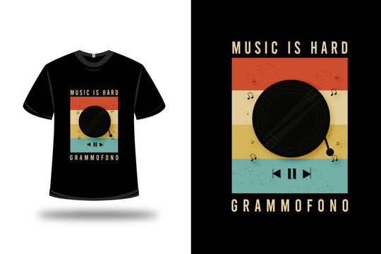 t-shirt music is hard gramophone color orange,yellow and green