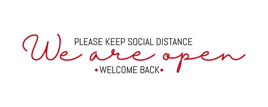 Open sign on the front door - welcome back We are working again. Keep social distance.