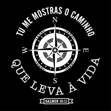 You will show me. The way of life. Psalms 16:11 (in Portuguese) A beautiful message of faith! Draw and Text Vector T-Shirt Fashion Design