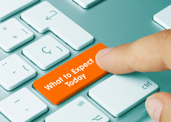 What to Expect Today - Inscription on Orange Keyboard Key.
