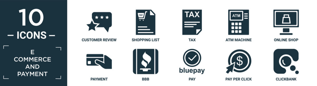 filled e commerce and payment icon set. contain flat customer review, shopping list, tax, atm machine, online shop, payment, bbb, pay, pay per click, clickbank icons in editable format..
