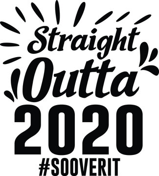 Straight Outta 2020, New year Vector Files