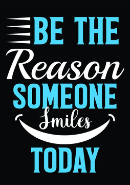 Be The Reason Someone Smiles Today, Inspirational Vector File