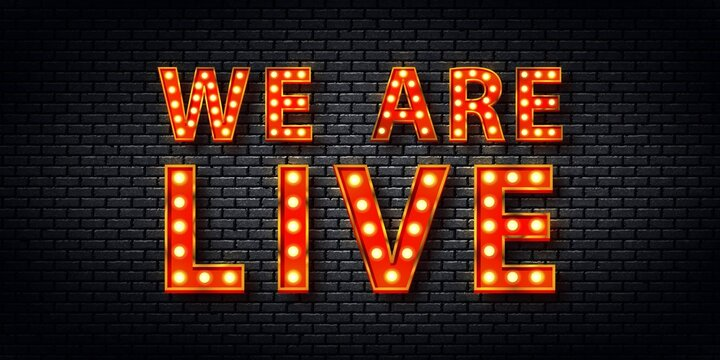Vector realistic isolated retro marquee billboard with electric light lamps of We Are Live logo for invitation.