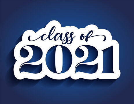 Class of 2020 Congratulations Graduate - White sticker and isolated dark blue background.2021 numeral text hand lettering. Class and graduates of 2021 with a graduation cap.