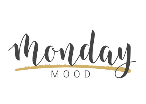 Vector Stock Illustration. Handwritten Lettering of Monday Mood. Template for Banner, Invitation, Party, Postcard, Poster, Print, Sticker or Web Product. Objects Isolated on White Background.