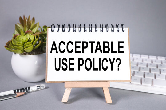 acceptable use policy, text ON WHITE paper on a gray background