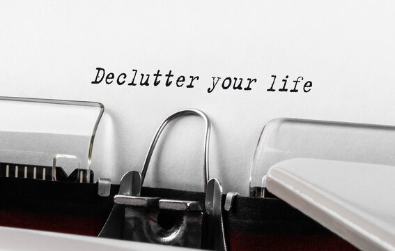Text Declutter your life typed on retro typewriter