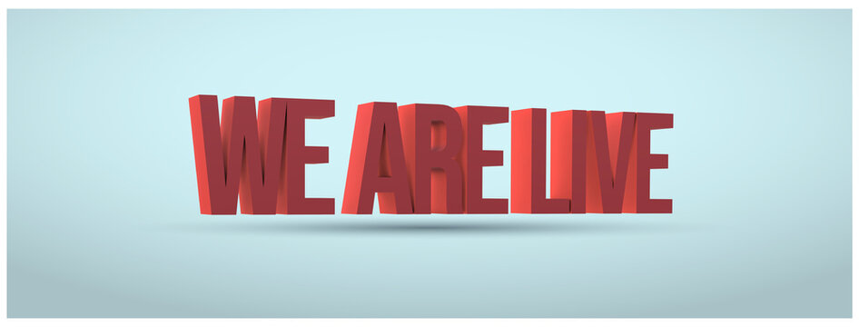 3D announcement concept of we are live written in red with sky blue background for facebook and social media cover