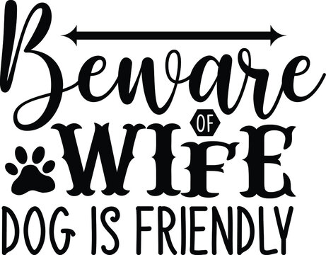 Beware of Wife but Dog is Friendly, Door Mat Vector File