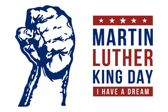 Martin Luther King Day vector illustration, I have a dream quote with Hand fist