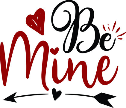 Be Mine, Valentine Saying Vector File