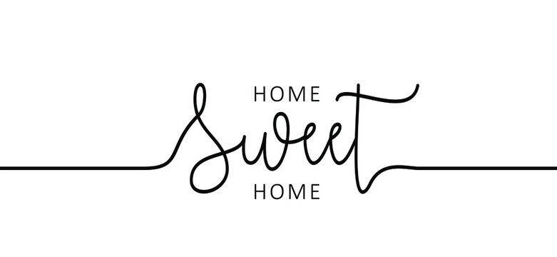 Slogan Home sweet home, home is where the heart is or home is where your heart is. Possitive, motivation and inspiration message moment. Romantic, wedding signs. Fun vector romance quote.