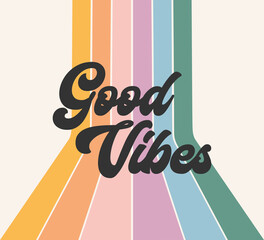 Retro rainbow positive good vibes vector graphic design, cute hippie colorful sticker concept, happy message, vintage 70s style stripes, circle artwork illustration, boho bohemian gender neutral