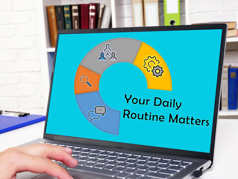 Business concept meaning Your Daily Routine Matters with sign on the sheet.