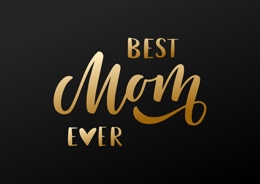 Best Mom ever hand drawn lettering. Happy Mother's day