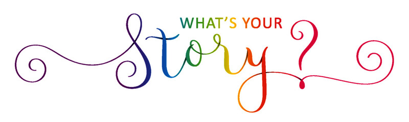 WHAT'S YOUR STORY? rainbow-colored vector brush calligraphy banner with spiral swashes