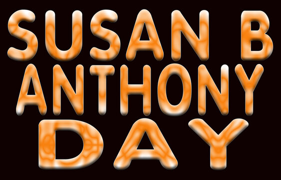 15 February Susan B Anthony Day, Color Text Effect on Black Backgrand