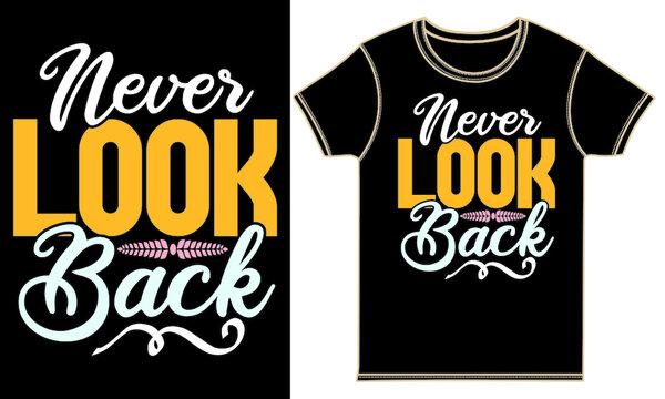 never look back, kids t shirt design