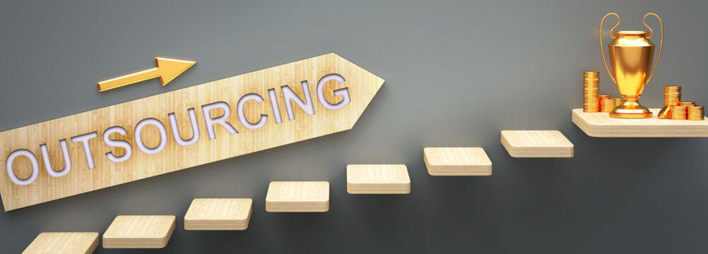 Outsourcing leads to money and success in business and life - symbolized by stairs and a Outsourcing sign pointing at golden money to show that Outsourcing helps becoming rich, 3d illustration