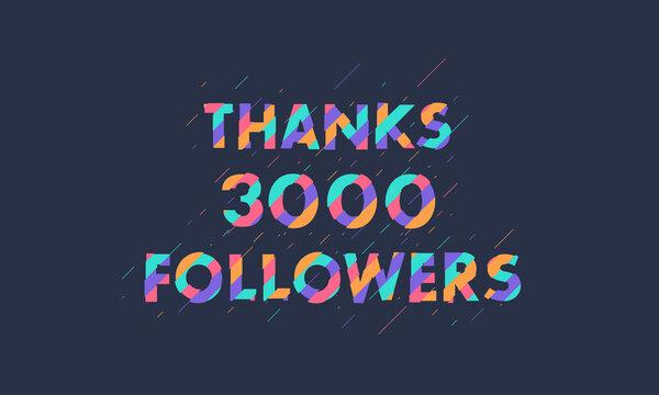 Thanks 3000 followers, 3K followers celebration modern colorful design.